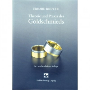 """""""Brepohl"""" Theorie und Praxis des Goldschmieds"""
